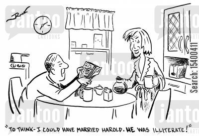 inadequacies cartoon humor: To think - I could have married Harold. He was illiterate.