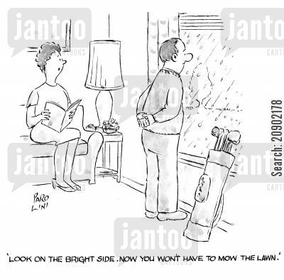 downpours cartoon humor: 'Look on the bright side. Now you won't have to mow the lawn.'