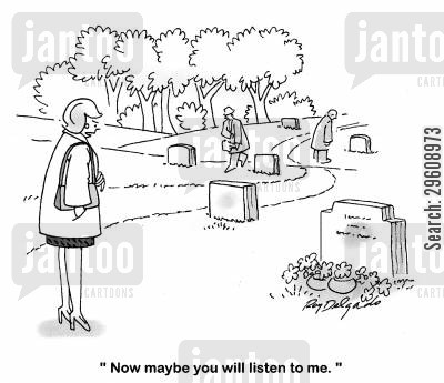 listens cartoon humor: 'Now maybe you will listen to me.'