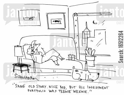 investment portfolio cartoon humor: 'Same old story. Nice bod, but his investment portfolio was teeny weenie.'