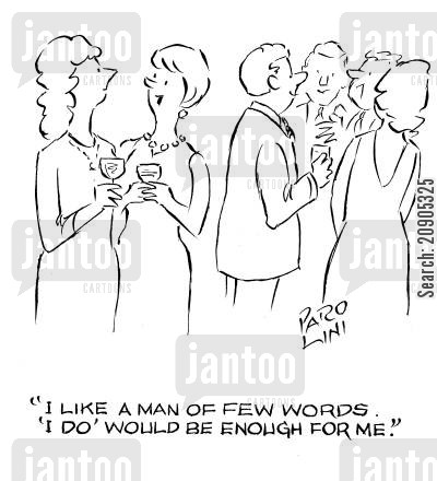 dream date cartoon humor: 'I like a man of few words. 'I do' would be enough for me.'
