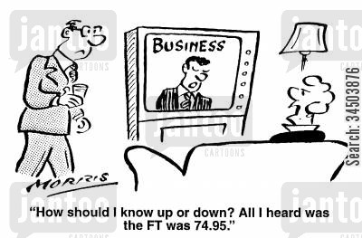 financial markets cartoon humor: How should I know up or down? All I heard was the FT was 74.95.