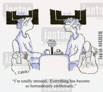 designer label cartoon humor: 'I'm totally stressed. Everything has become so horrendously emblematic.'