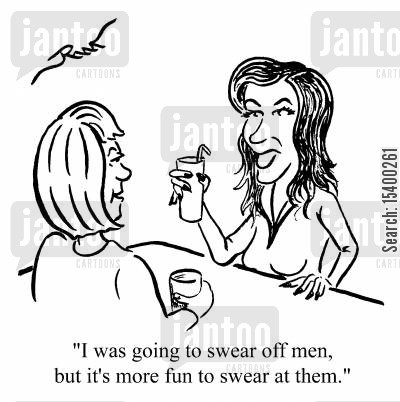aggression cartoon humor: I was going to swear off men, but it's more fun to swear at them