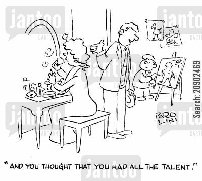 beautify cartoon humor: 'And you thought that you had all the talent.'