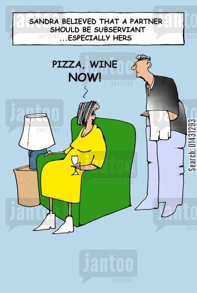 bossy woman cartoon humor: Sandra believed that a partner should be subservient...especially hers... WINE,PIZZA,NOW!