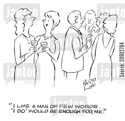 desperate woman cartoon humor: 'I like a man of few words. 'I do' would be enough for me.'