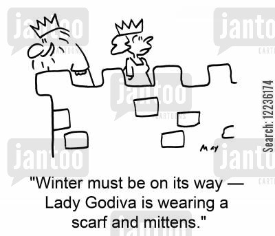 mitten cartoon humor: 'Winter must be on its way -- Lady Godiva is wearing a scarf and mittens.'