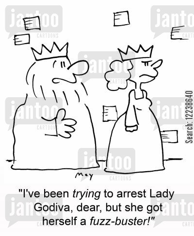 fuzzbuster cartoon humor: 'I've been trying to arrest Lady Godiva, dear, but she got herself a fuzz-buster!'