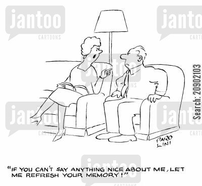 argumententative cartoon humor: 'If you can't say anything nice about me, let me refresh your memory!'