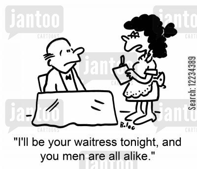 chauvinist pigs cartoon humor: 'I'll be your waitress tonight, and you men are all alike.'