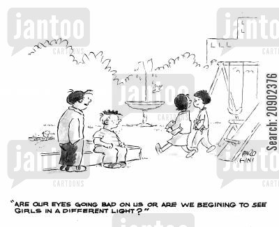 boys and girls cartoon humor: 'Are our eyes going bad on us are are we beginning to see girls in a different light?'