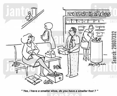 footwear cartoon humor: 'Yes, I have a smaller shoe, do you have a smaller foot?'