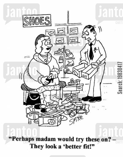 shoe stores cartoon humor: 'Perhaps madam would try these on? - They look a better fit!'