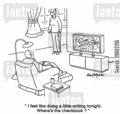 checkbook cartoon humor: 'I feel like doing a little writing tonight. Where's the checkbook?'