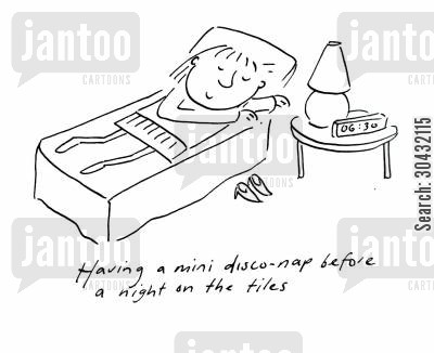 snoozes cartoon humor: Having a Mini Disconap Before a night on the tiles.