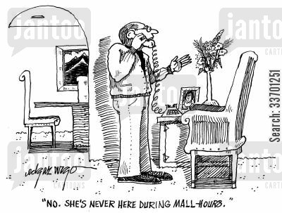 mall-hours cartoon humor: 'No. She's never here during mall-hours.'