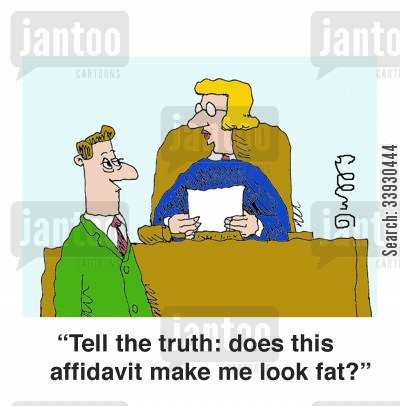 trial cartoon humor: 'Tell the truth: does this affidavit make me look fat?'