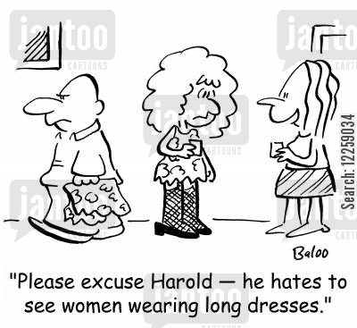 short skirt cartoon humor: 'Please excuse Harold -- he hates to see women wearing long dresses.'