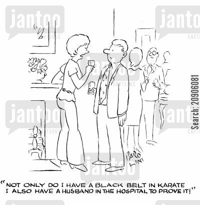 black belt cartoon humor: 'Not only do I have a black belt in karate, I also have a husband in the hospital to prove it!'
