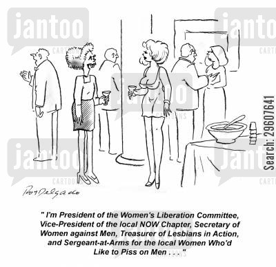 brags cartoon humor: 'I'm President of the Women's Liberation Committee, Vice-President of the local NOW Chapter...'