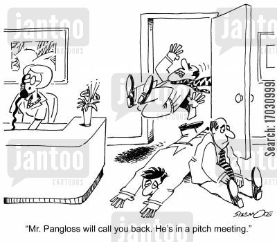 staff meeting cartoon humor: 'Mr. Pangloss will call you back. He's in a pitch meeting.'