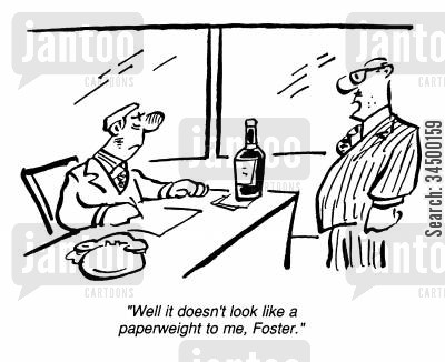 paperweight cartoon humor: Whiskey Bottle - Well it doesn't look like a paperweight to me.