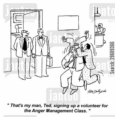 teasing cartoon humor: 'That's my man, Ted, signing up a volunteer for the Anger Management Class.'