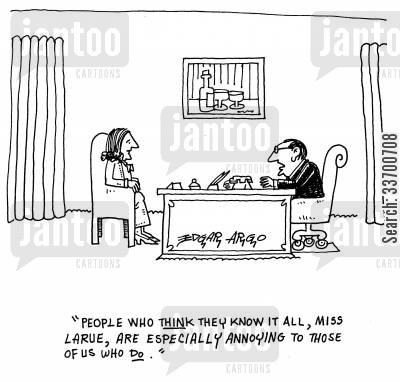 pet hates cartoon humor: 'People who think they know it all, Miss Larue, are especially annoying to those of us who do.'
