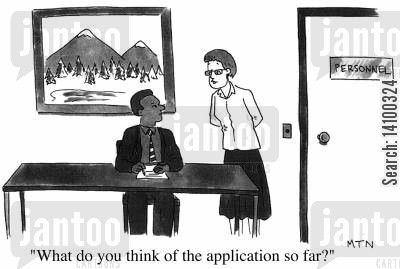 job application cartoon humor: What do you think of the application so far?