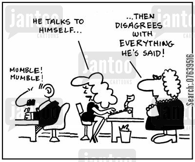 mumbles cartoon humor: 'Mumble mumble.' - 'He talks to himself.' - 'Then disagrees with everything he's said.'