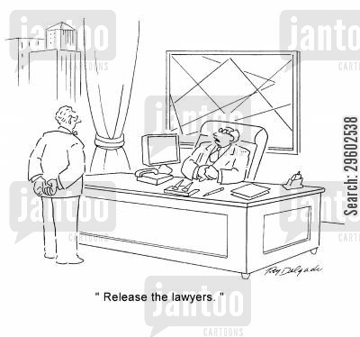 manage cartoon humor: 'Release the lawyers.'