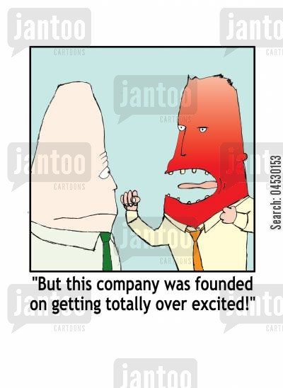b2b cartoon humor: 'But this company was founded on getting totally over excited.'