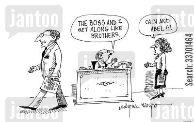 deluded cartoon humor: 'The boss and I get along like brothers' 'Cain and Abel!'