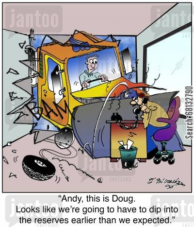 reserve account cartoon humor: 'Andy, this is Doug. Looks like we're going to have to dip into the reserves earlier than we expected.'