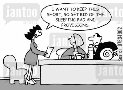 sleeping bag cartoon humor: I want to keep this short so get rid of the sleeping bag and the provisions.