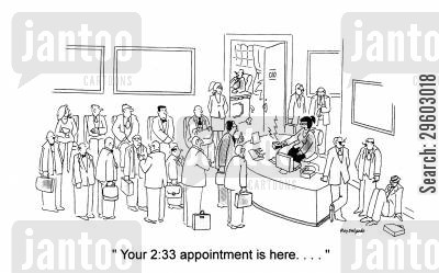 busy cartoon humor: 'Your 2:33 appointment is here....'