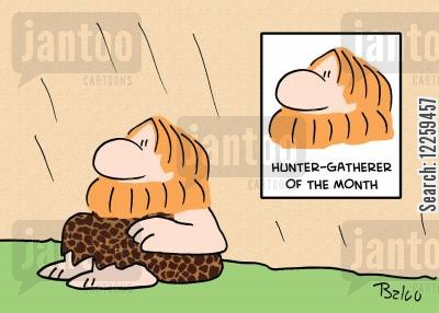 awards cartoon humor: Hunter Gatherer of the Month.