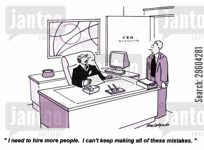 errors cartoon humor: 'I need to hire more people. I can't keep making all of these mistakes.'