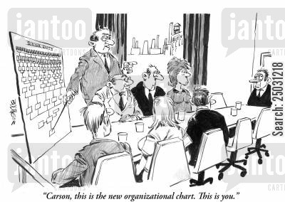 demotion cartoon humor: 'Carson, this is the new organizational chart. This is you.'