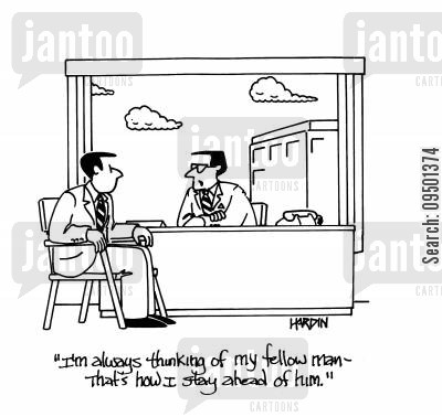 business tactics cartoon humor: 'I'm always thinking of my fellow man - that's how I stay ahead of him.'