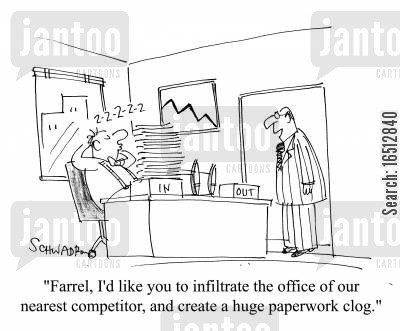 saboteurs cartoon humor: 'Farrel, I'd like you to infiltrate the office of our nearest competitor, and create a huge paperwork clog.'