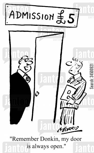 open doors cartoon humor: Remember Donkin, my door is always open - Admission £5