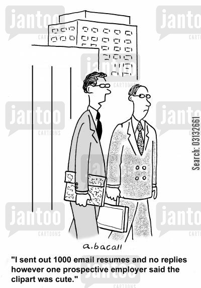 job candidate cartoon humor: 'I sent 1000 email resumes and no replies however one prospective employer said the clipart was cute.'