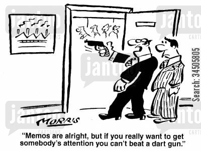 attracting attention cartoon humor: Memos are alright, but if you really want to get somebody's attention you can't beat a dart gun.