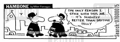 daytime telly cartoon humor: STRIP Hambone: Job only slighty better than daytime telly