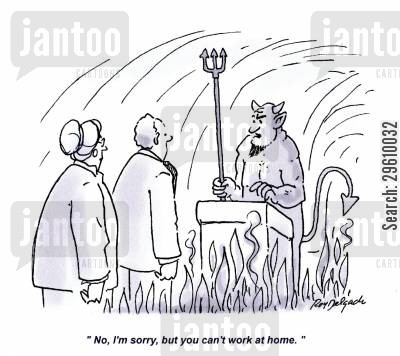 requesting cartoon humor: 'No, I'm sorry, but you can't work at home.'