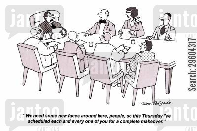 different cartoon humor: 'We need some new faces around here, people, so this Thursday I've scheduled each and every one of you for a complete makeover.'