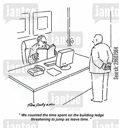 threats cartoon humor: 'We counted the time spent on the building ledge threatening to jump as leave time.'