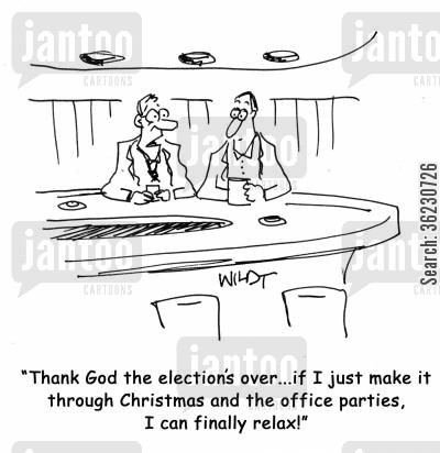 over worked cartoon humor: Thank God the election's over...if I just make it through Christmas and the office parties, I can finally relax!